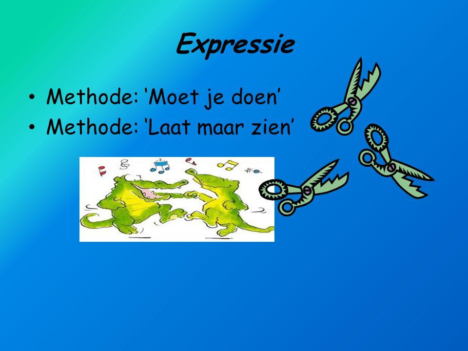 Expressie Methode: 'Moet je doen' Methode: 'Laat maar zien'