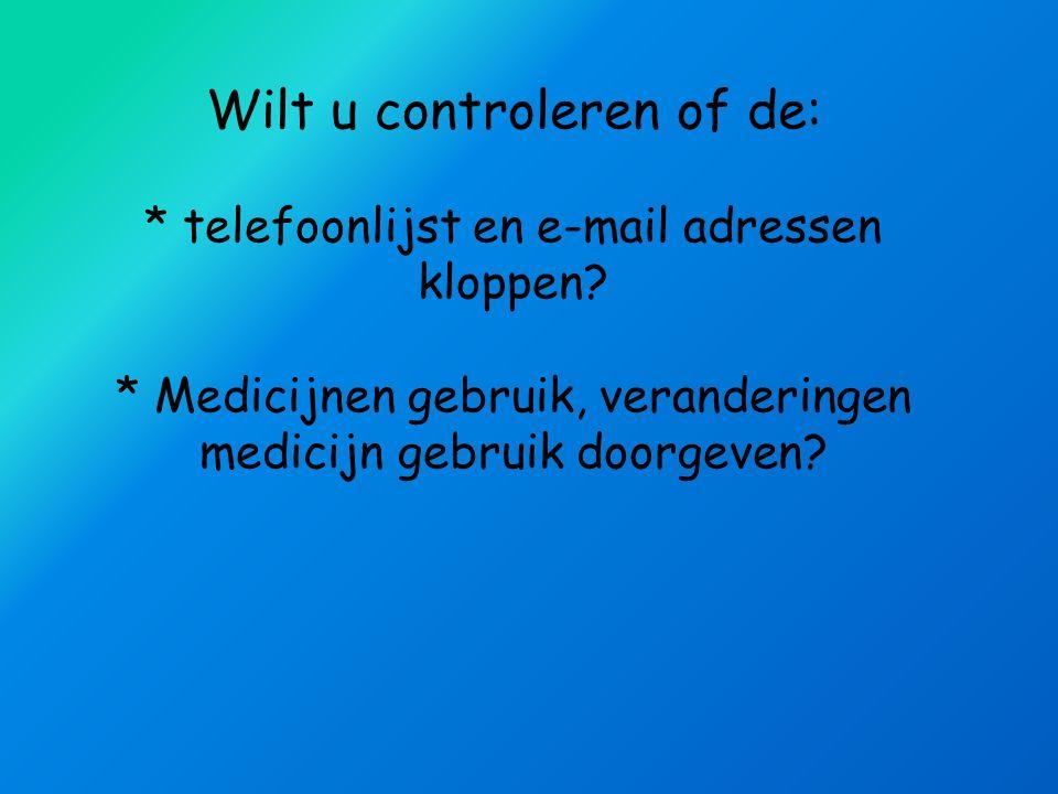Wilt u controleren of de:. telefoonlijst en e-mail adressen kloppen