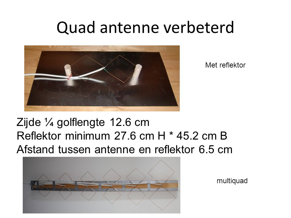 Quad antenne verbeterd