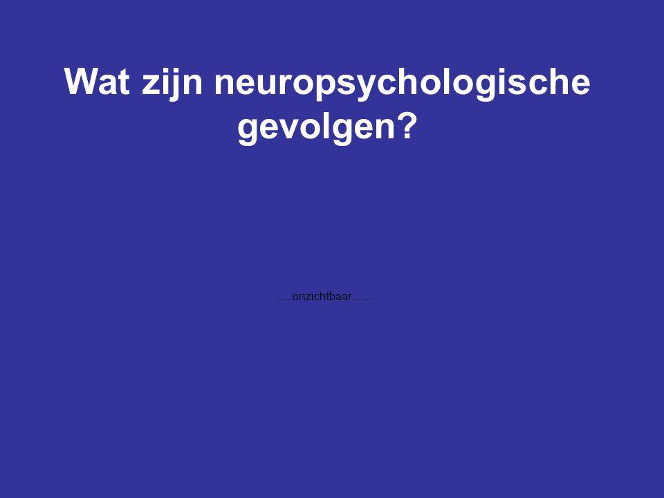 Wat zijn neuropsychologische gevolgen