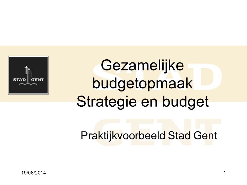 Gezamelijke budgetopmaak Strategie en budget