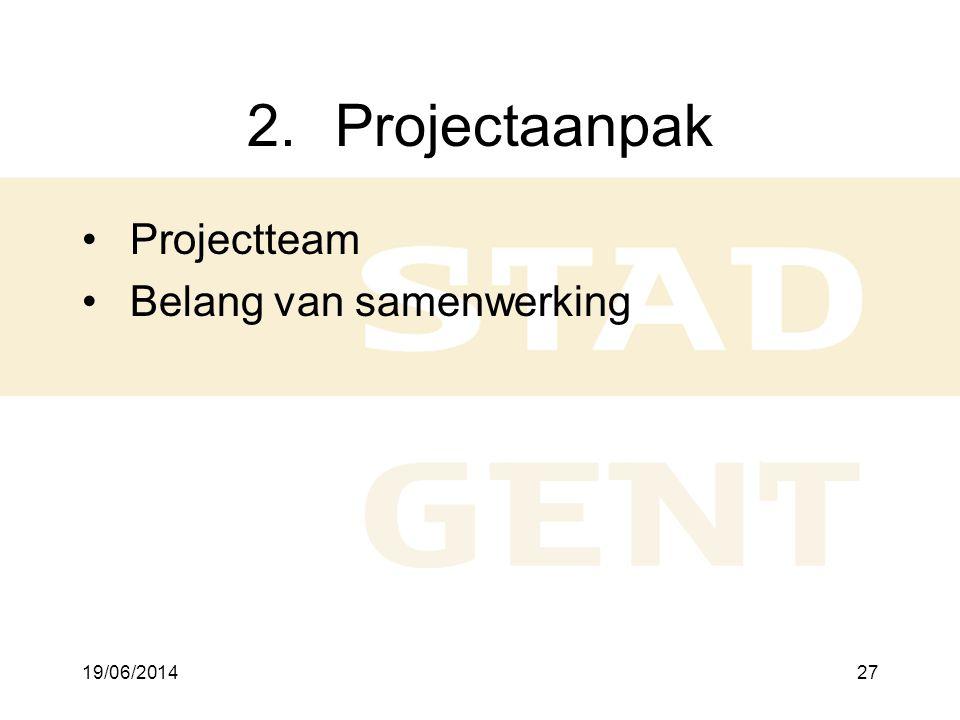 Projectaanpak Projectteam Belang van samenwerking 2/04/2017 2/04/2017