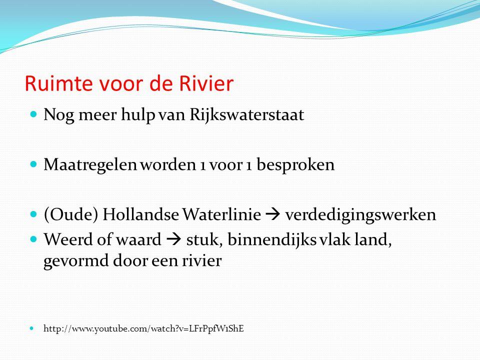 Ruimte voor de Rivier Nog meer hulp van Rijkswaterstaat