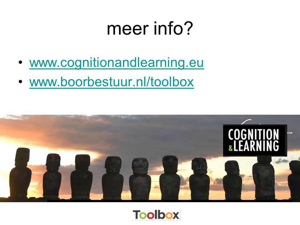 meer info www.cognitionandlearning.eu www.boorbestuur.nl/toolbox