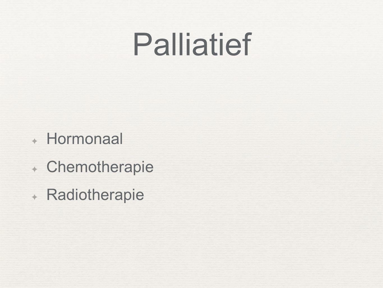 Palliatief Hormonaal Chemotherapie Radiotherapie