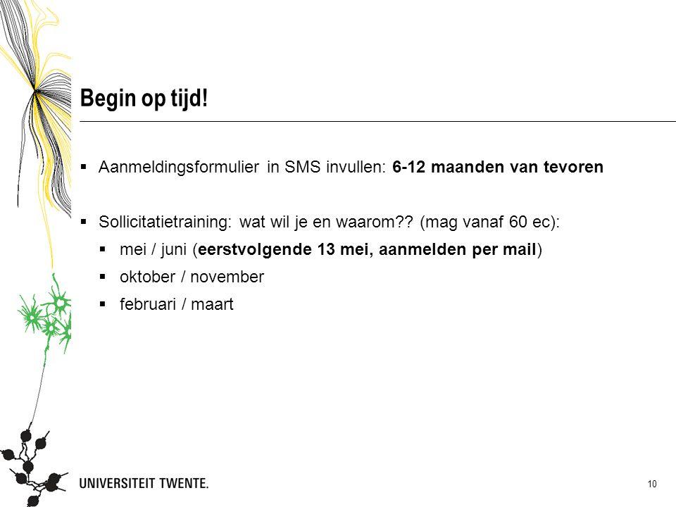 05 maart 2013 Begin op tijd! Aanmeldingsformulier in SMS invullen: 6-12 maanden van tevoren.