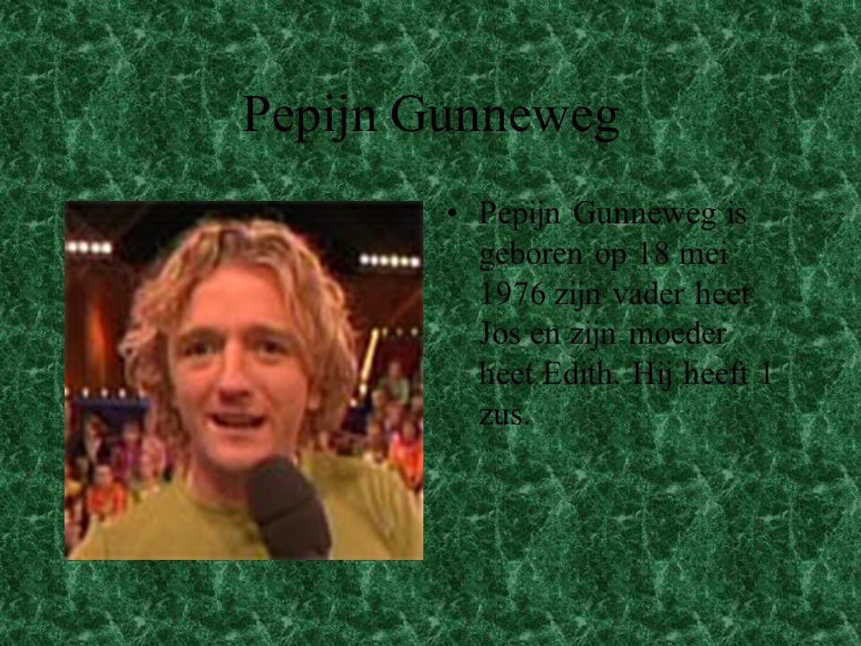 Pepijn Gunneweg Pepijn Gunneweg is geboren op 18 mei 1976 zijn vader heet Jos en zijn moeder heet Edith.