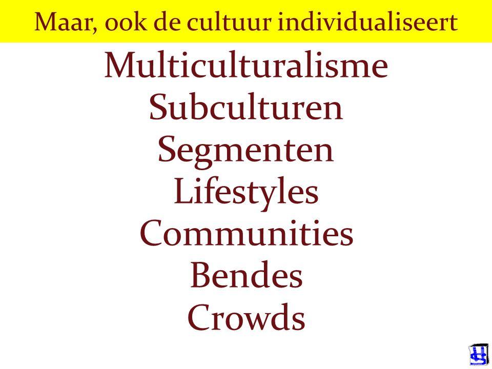 Maar, ook de cultuur individualiseert