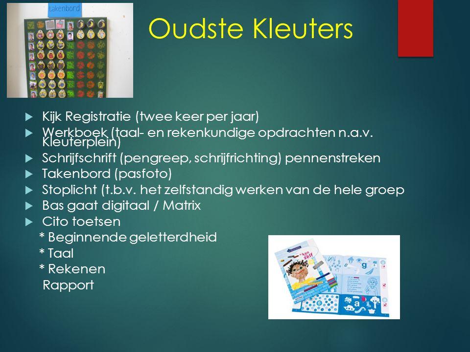 Oudste Kleuters Kijk Registratie (twee keer per jaar)