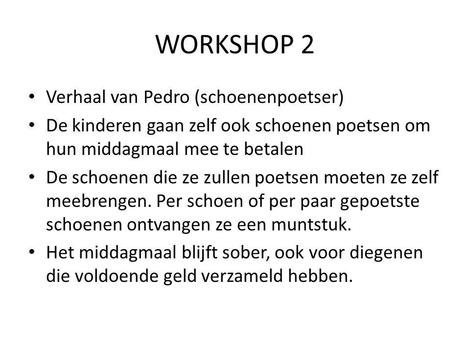 WORKSHOP 2 Verhaal van Pedro (schoenenpoetser)