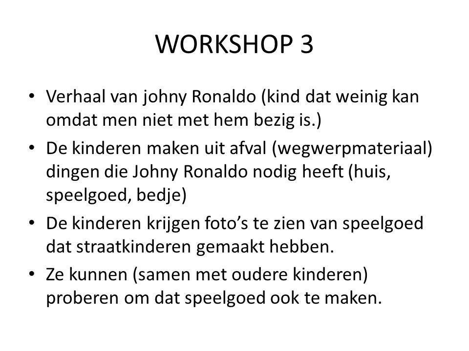 WORKSHOP 3 Verhaal van johny Ronaldo (kind dat weinig kan omdat men niet met hem bezig is.)