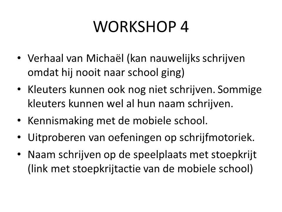 WORKSHOP 4 Verhaal van Michaël (kan nauwelijks schrijven omdat hij nooit naar school ging)