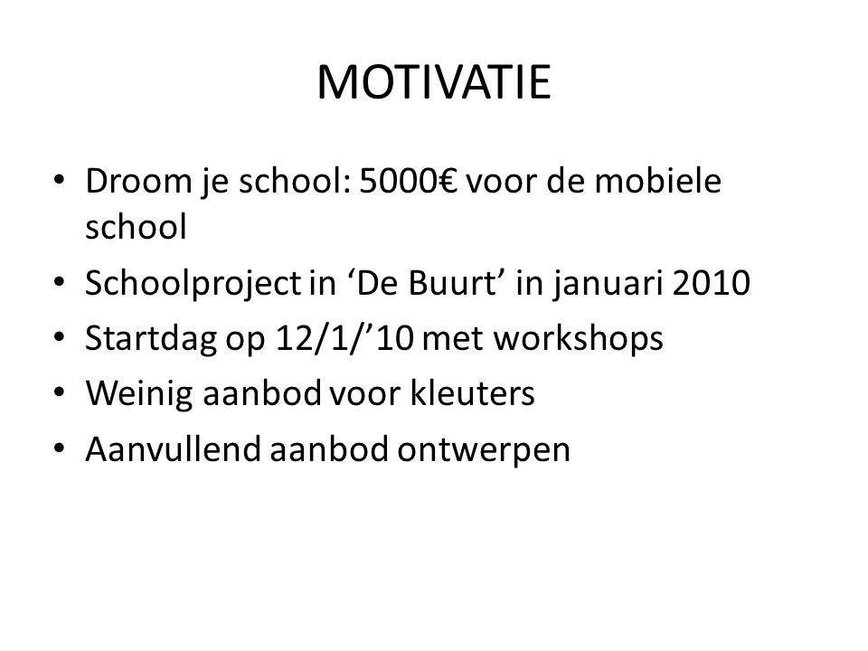 MOTIVATIE Droom je school: 5000€ voor de mobiele school