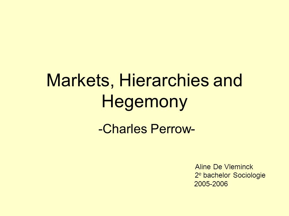 Markets, Hierarchies and Hegemony