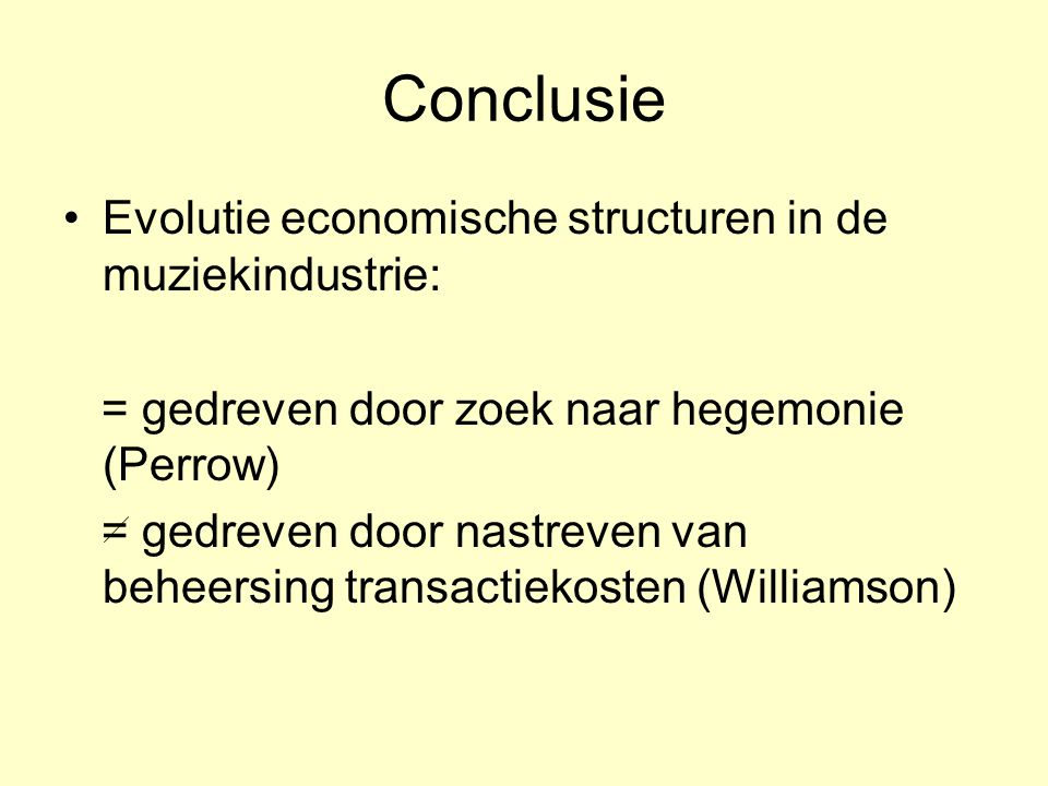Conclusie Evolutie economische structuren in de muziekindustrie: