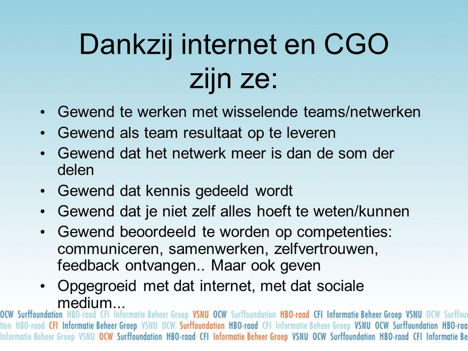 Dankzij internet en CGO zijn ze: