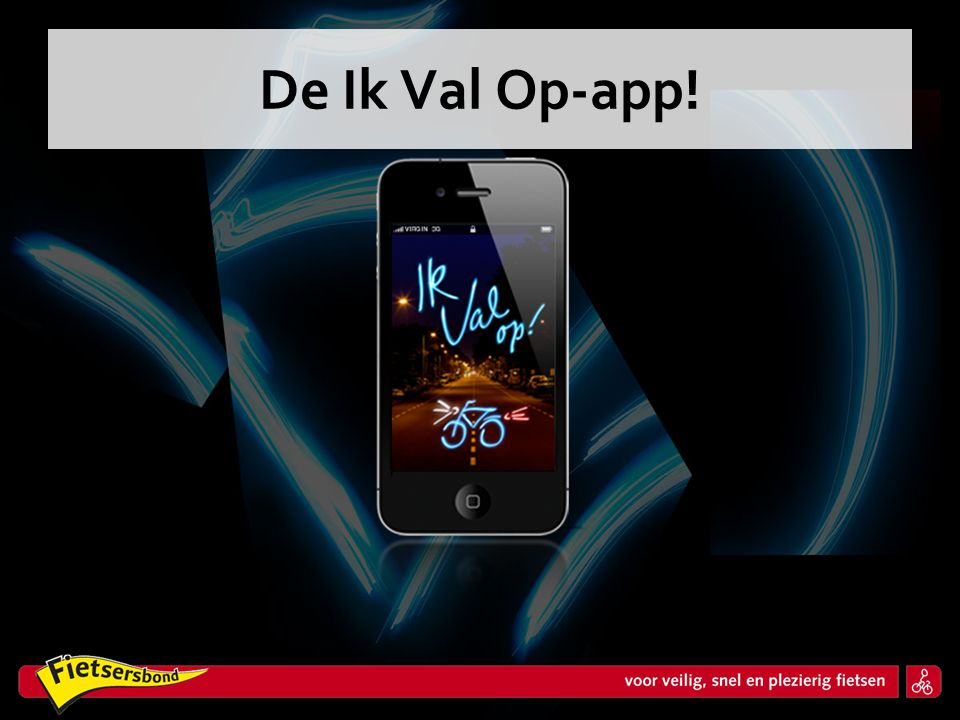 De Ik Val Op-app!