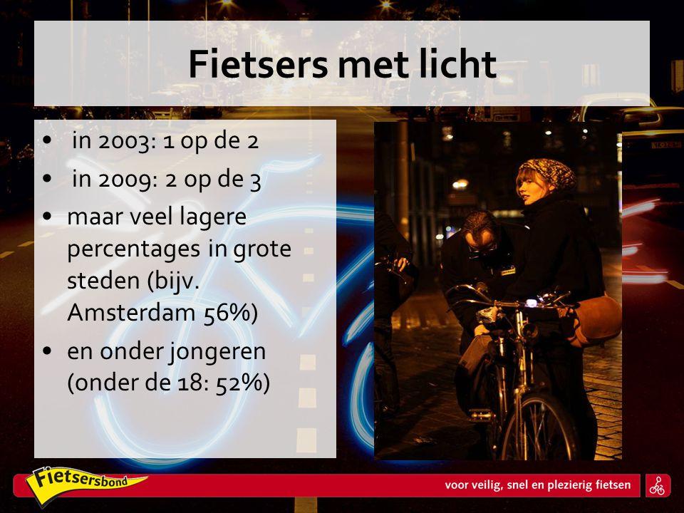 Fietsers met licht in 2003: 1 op de 2 in 2009: 2 op de 3