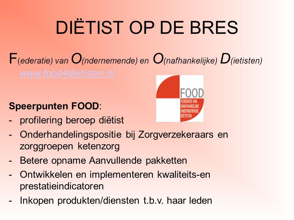 DIËTIST OP DE BRES F(ederatie) van O(ndernemende) en O(nafhankelijke) D(ietisten) www.food4dietisten.nl.