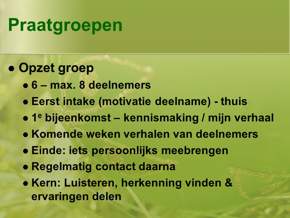 Praatgroepen Opzet groep 6 – max. 8 deelnemers