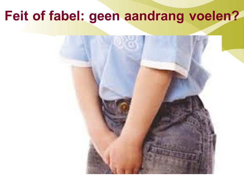 Feit of fabel: geen aandrang voelen