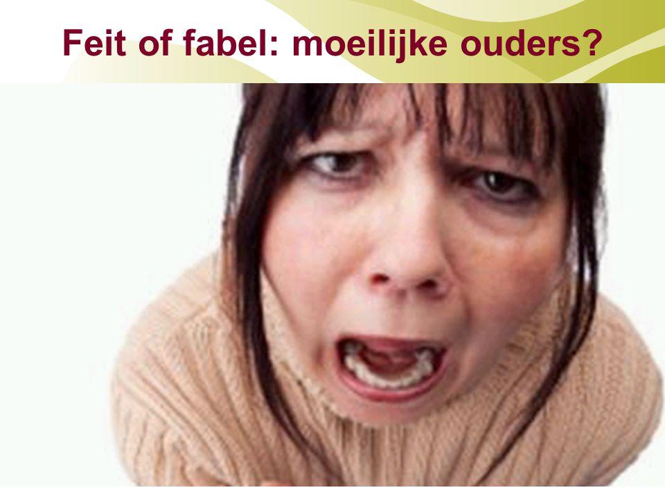 Feit of fabel: moeilijke ouders