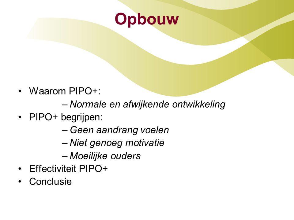 Opbouw Waarom PIPO+: Normale en afwijkende ontwikkeling