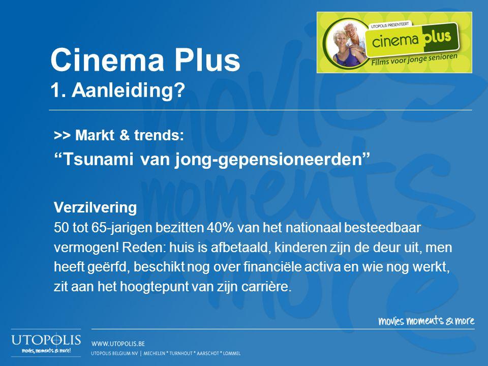 Cinema Plus 1. Aanleiding Tsunami van jong-gepensioneerden