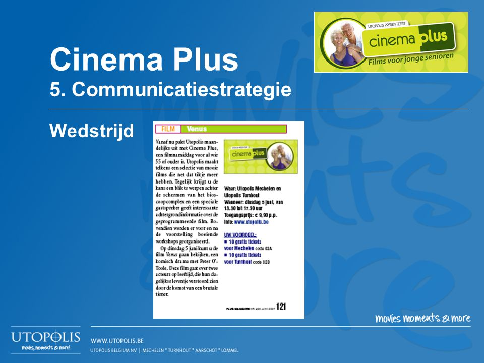 Cinema Plus 5. Communicatiestrategie Wedstrijd
