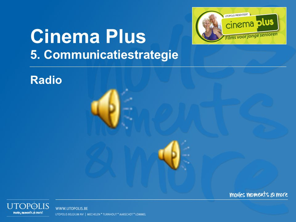 Cinema Plus 5. Communicatiestrategie Radio