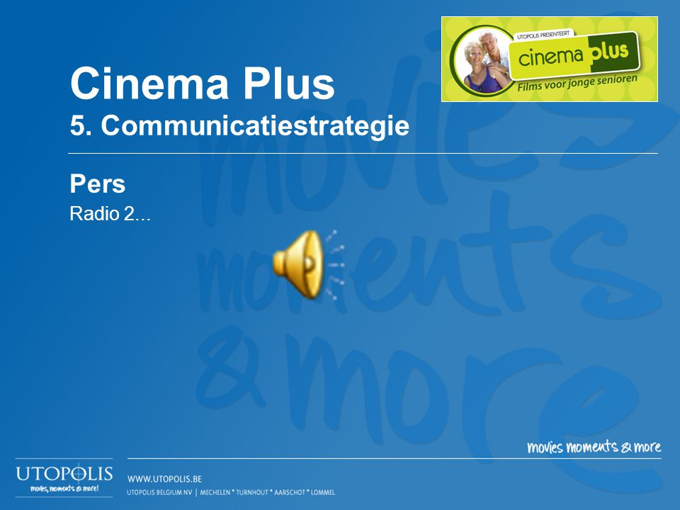 Cinema Plus 5. Communicatiestrategie Pers Radio 2...