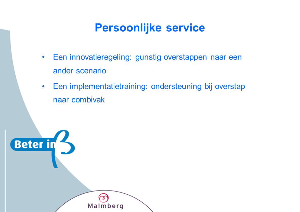 Persoonlijke service Een innovatieregeling: gunstig overstappen naar een ander scenario.