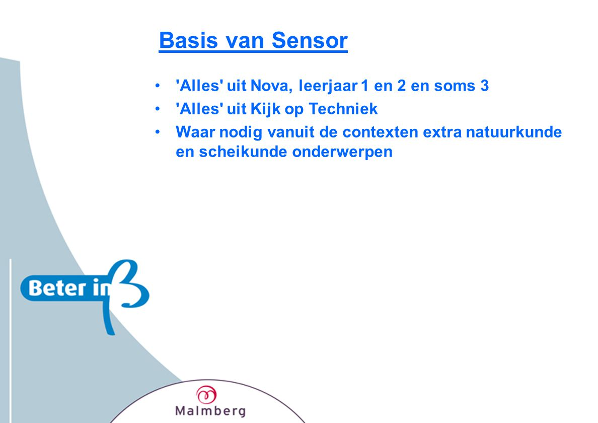 Basis van Sensor Alles uit Nova, leerjaar 1 en 2 en soms 3