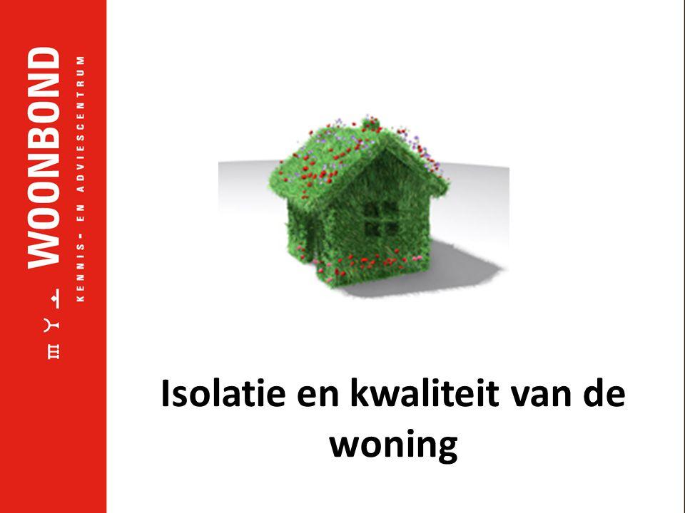 Isolatie en kwaliteit van de woning