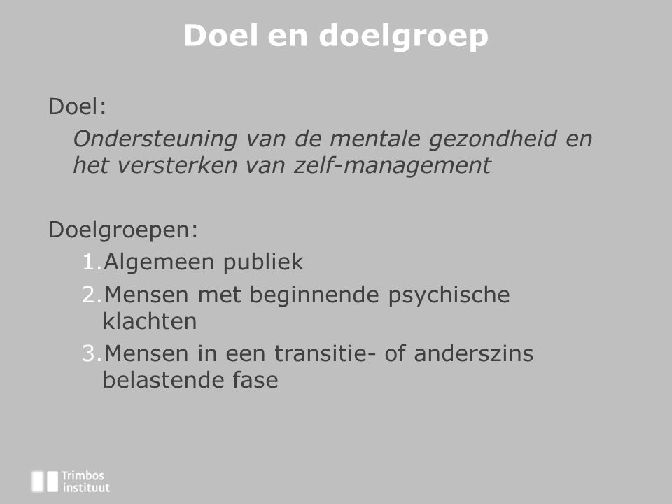 Doel en doelgroep Doel: