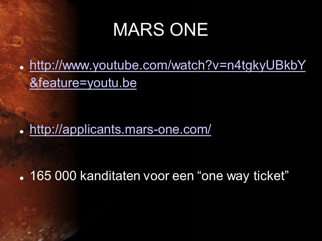 MARS ONE http://www.youtube.com/watch v=n4tgkyUBkbY &feature=youtu.be