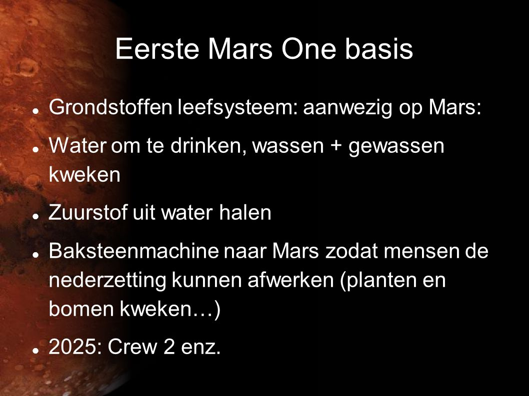 Eerste Mars One basis Grondstoffen leefsysteem: aanwezig op Mars: