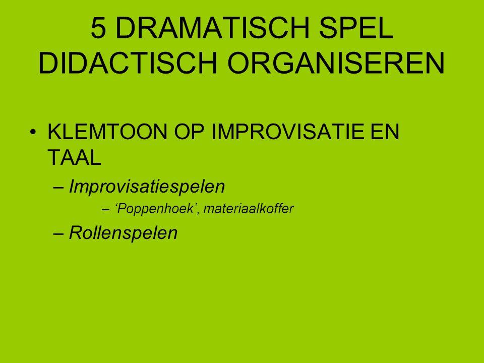 5 DRAMATISCH SPEL DIDACTISCH ORGANISEREN