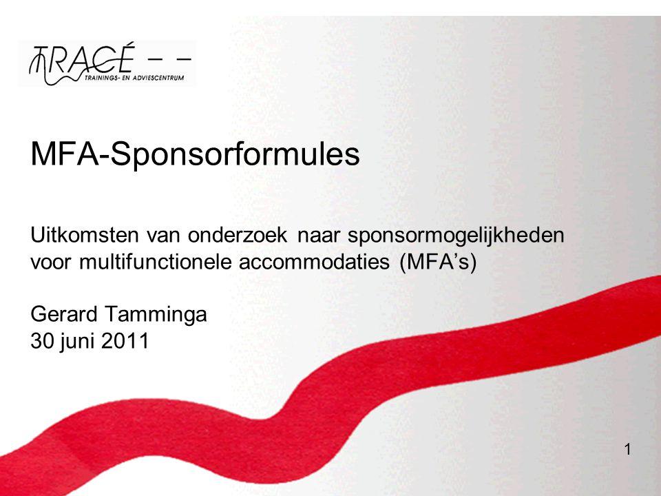 MFA-Sponsorformules Uitkomsten van onderzoek naar sponsormogelijkheden voor multifunctionele accommodaties (MFA's) Gerard Tamminga 30 juni 2011