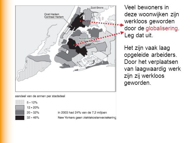 Veel bewoners in deze woonwijken zijn werkloos geworden door de globalisering. Leg dat uit.