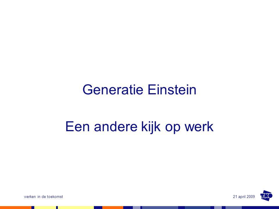 Generatie Einstein Een andere kijk op werk werken in de toekomst