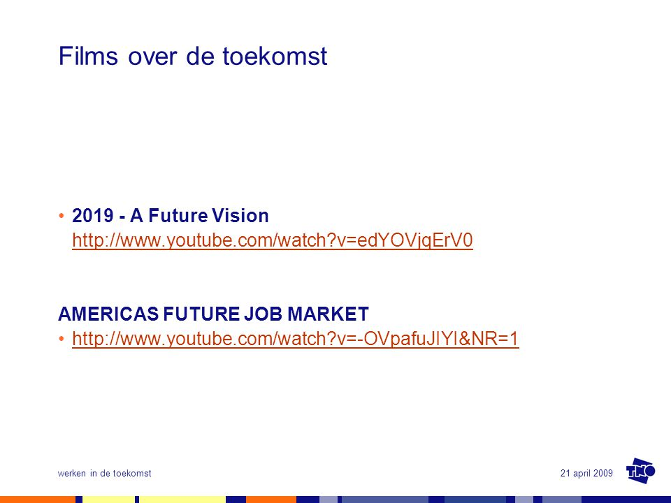 Films over de toekomst 2019 - A Future Vision http://www.youtube.com/watch v=edYOVjqErV0. AMERICAS FUTURE JOB MARKET.