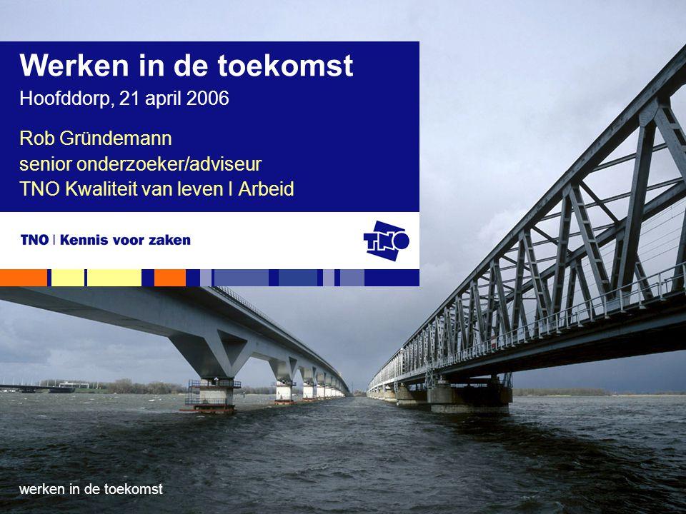 Werken in de toekomst Hoofddorp, 21 april 2006