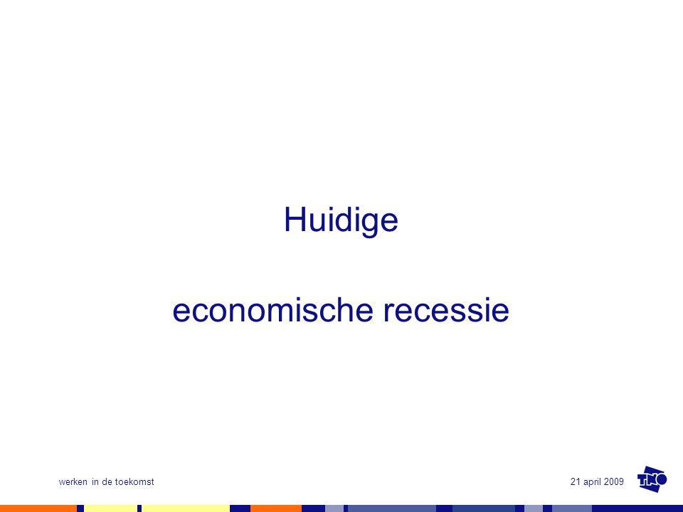 Huidige economische recessie werken in de toekomst 21 april 2009