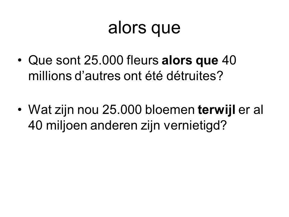 alors que Que sont 25.000 fleurs alors que 40 millions d'autres ont été détruites