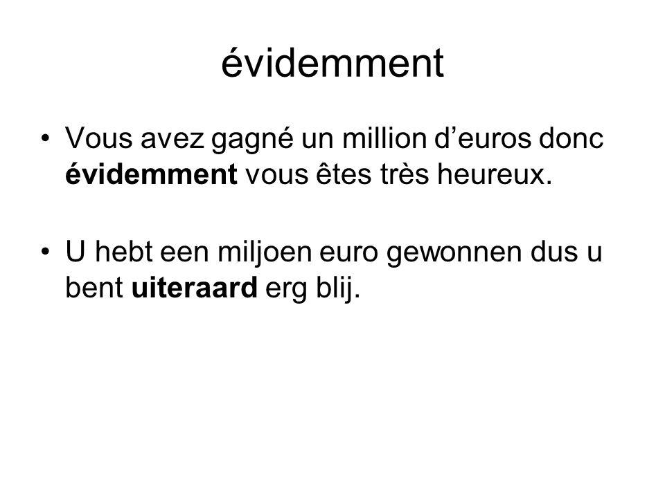 évidemment Vous avez gagné un million d'euros donc évidemment vous êtes très heureux.