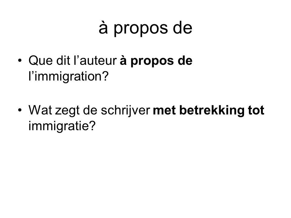 à propos de Que dit l'auteur à propos de l'immigration