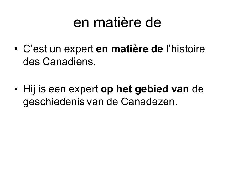 en matière de C'est un expert en matière de l'histoire des Canadiens.