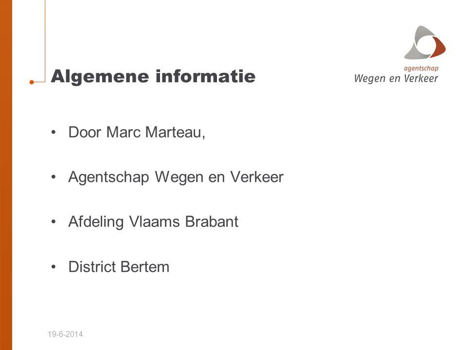 Algemene informatie Door Marc Marteau, Agentschap Wegen en Verkeer