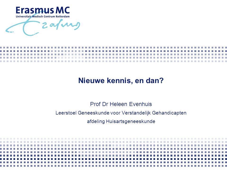 Nieuwe kennis, en dan Prof Dr Heleen Evenhuis